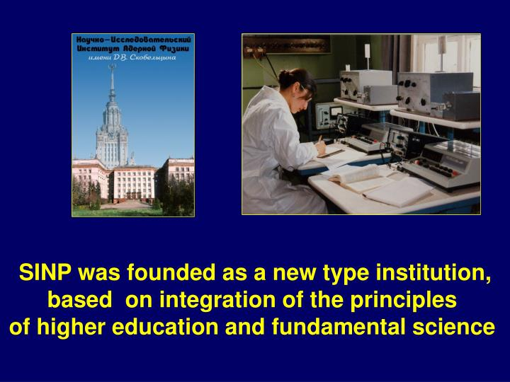 SINP was founded as a new type institution,