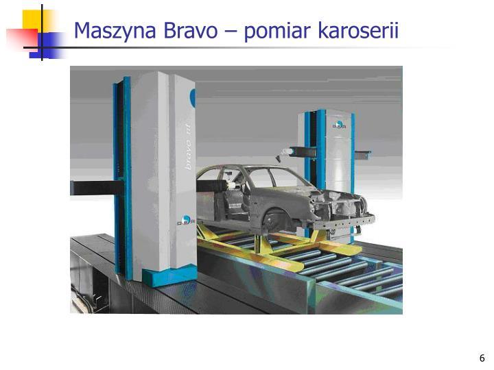 Maszyna Bravo – pomiar karoserii