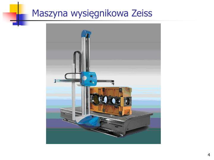 Maszyna wysięgnikowa Zeiss