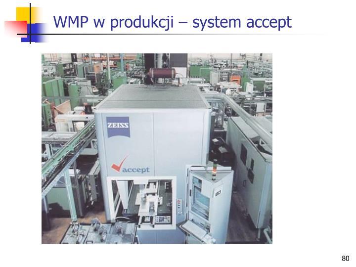 WMP w produkcji – system accept