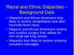 racial and ethnic disparities background data1