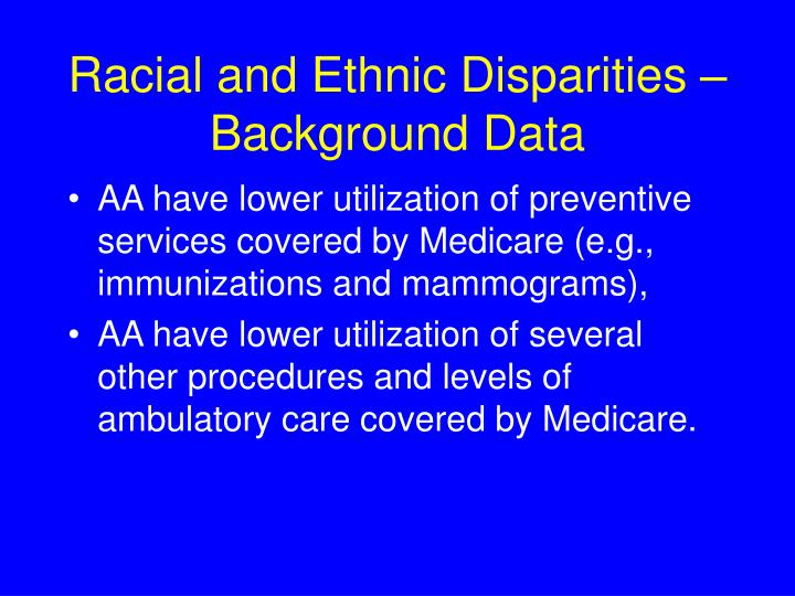 Racial and Ethnic Disparities –Background Data