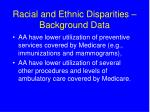 racial and ethnic disparities background data4