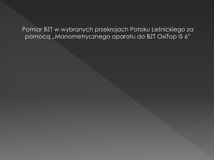 """Pomiar BZT w wybranych przekrojach Potoku Leśnickiego za pomocą """"Manometrycznego aparatu do BZT"""