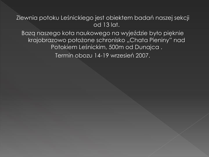 Zlewnia potoku Leśnickiego jest obiektem badań naszej sekcji od 13 lat.