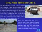 gray flaky substance cont d1