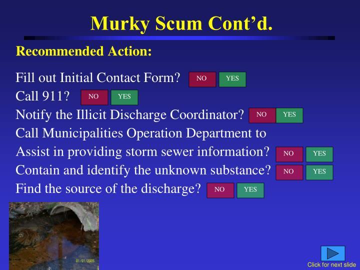 Murky Scum Cont'd.