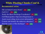 white floating chunks cont d
