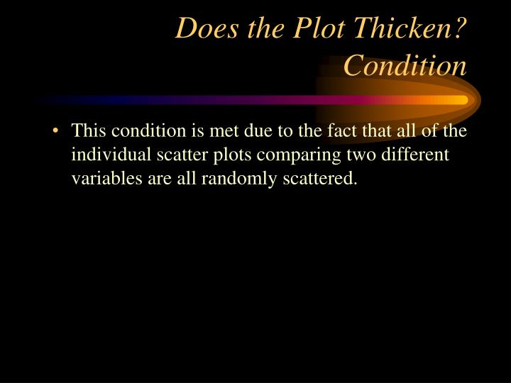 Does the Plot Thicken? Condition