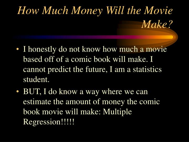 How Much Money Will the Movie Make?