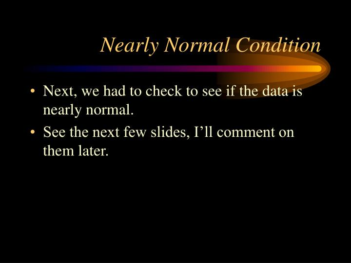 Nearly Normal Condition