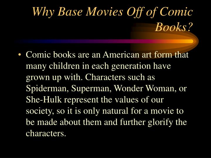 Why Base Movies Off of Comic Books?