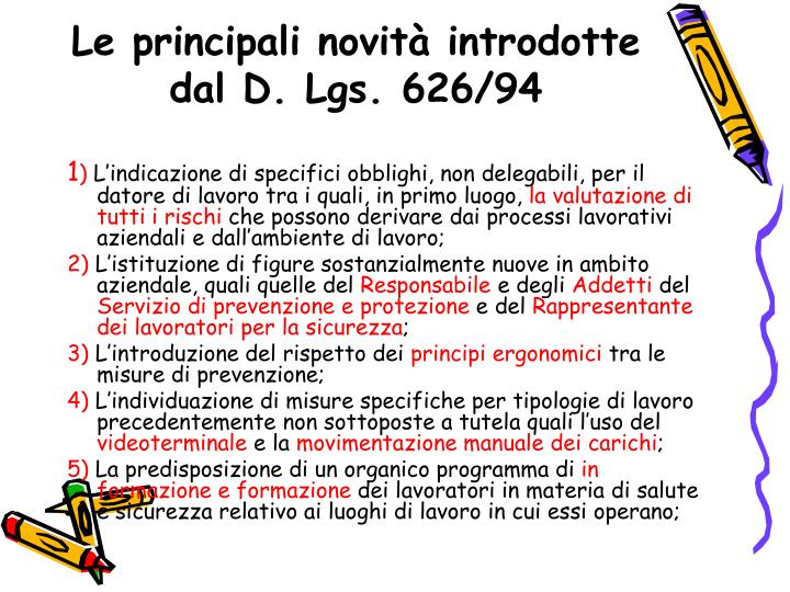 Le principali novità introdotte dal D. Lgs. 626/94