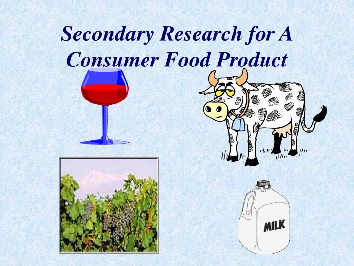 Secondary research for a consumer food product1