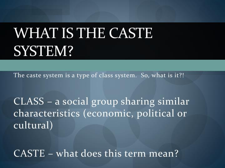 What is the caste system