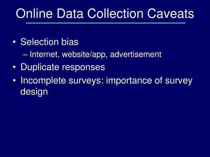 Online Data Collection Caveats