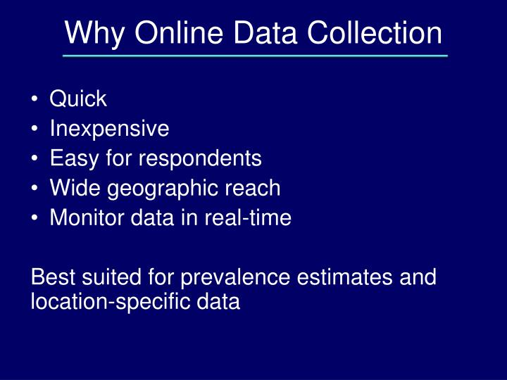 Why Online Data Collection