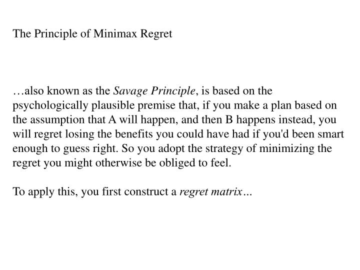 The Principle of Minimax Regret