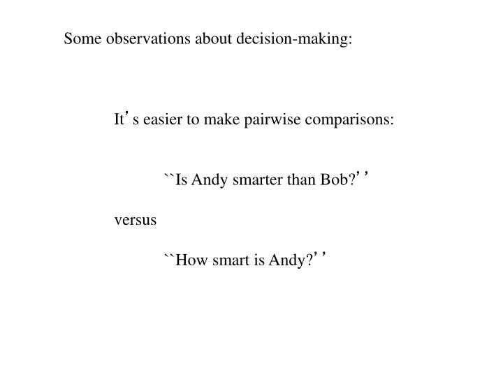 Some observations about decision-making:
