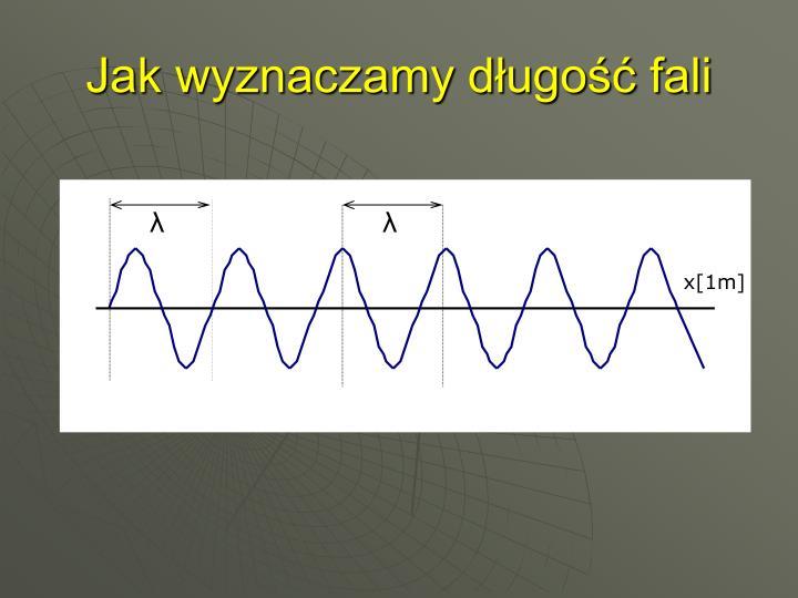 Jak wyznaczamy długość fali