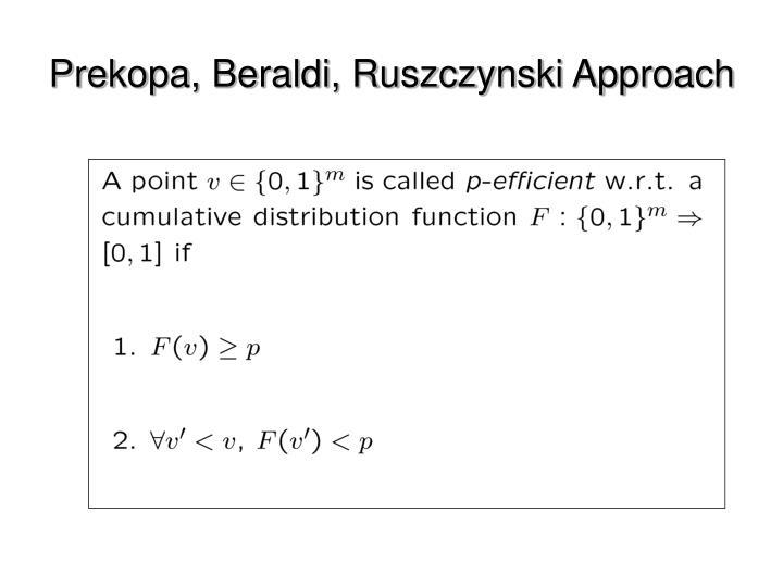Prekopa, Beraldi, Ruszczynski Approach