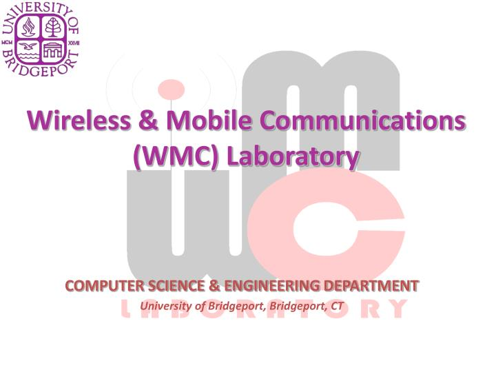 Wireless & Mobile Communications (WMC) Laboratory