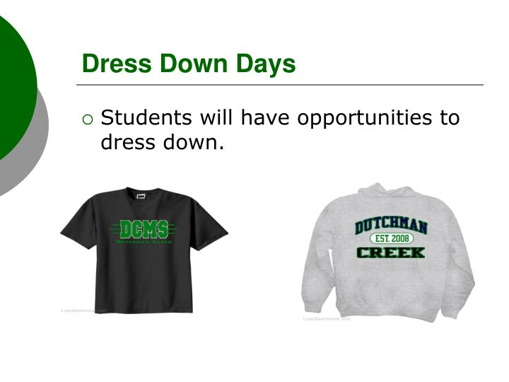 Dress Down Days