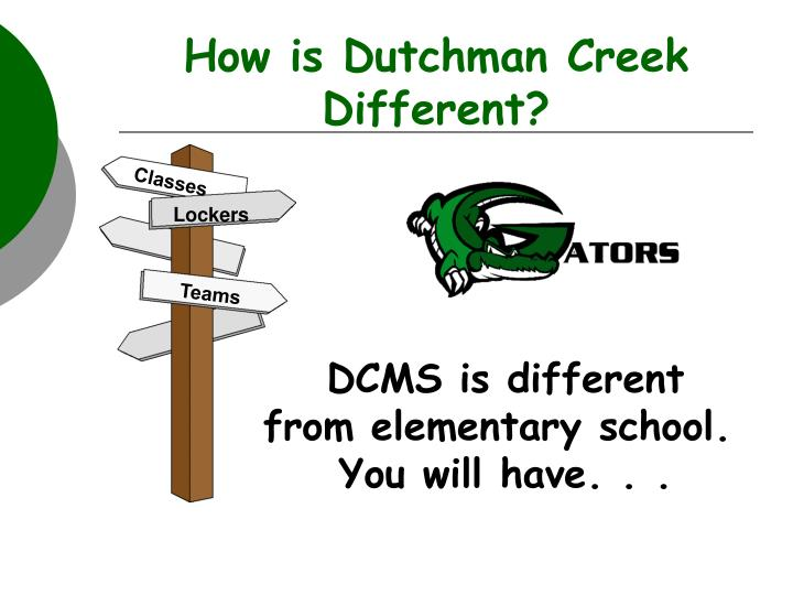 How is Dutchman Creek Different?