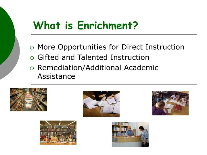 What is Enrichment?