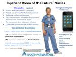 inpatient room of the future nurses