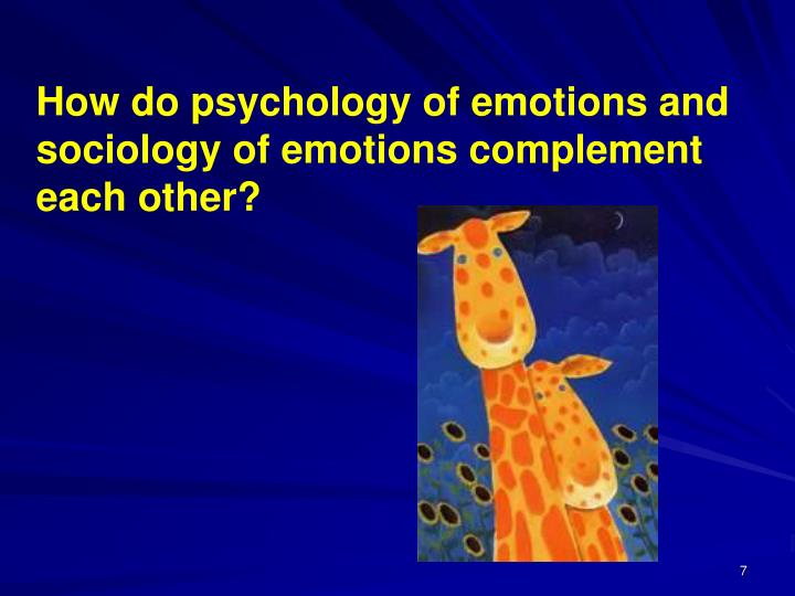 How do psychology of emotions and sociology of emotions complement each other?