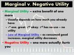 marginal v negative utility