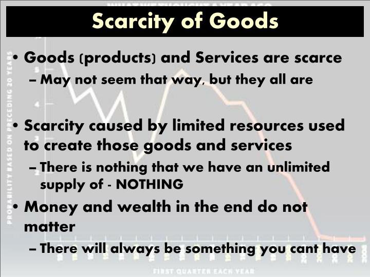 Scarcity of Goods