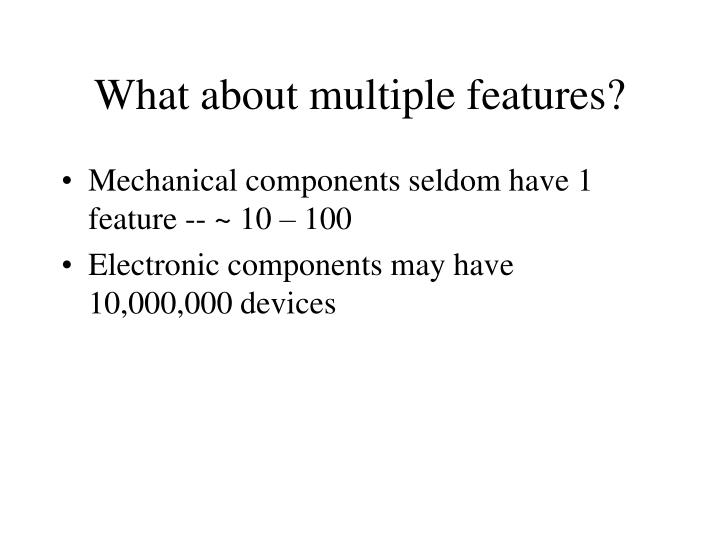 What about multiple features?