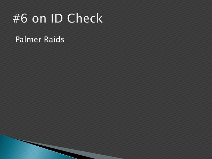 #6 on ID Check