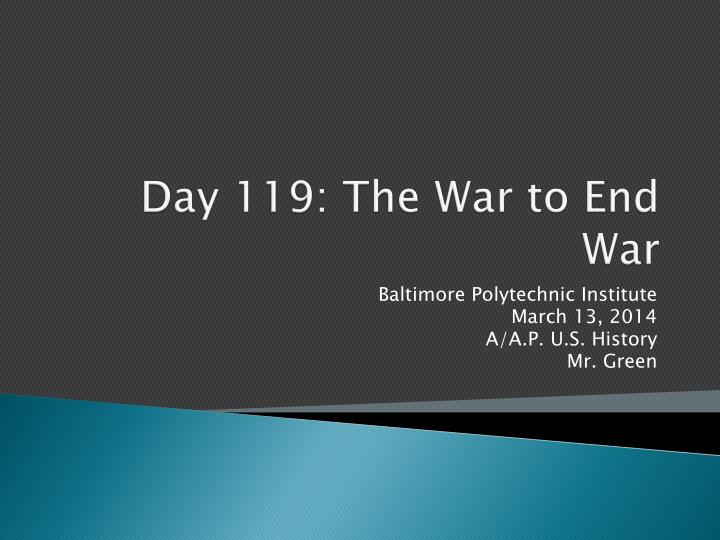 Day 119 the war to end war