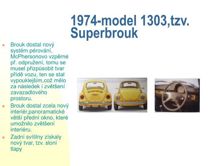 1974-model 1303,tzv. Superbrouk