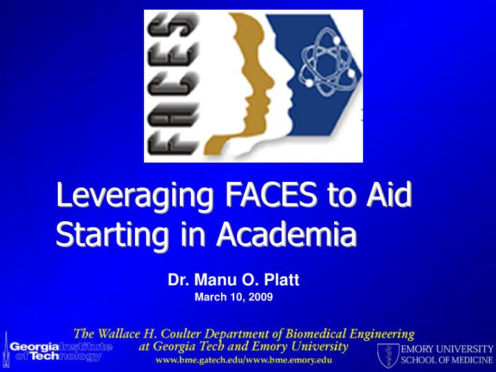 Leveraging FACES to Aid Starting in Academia