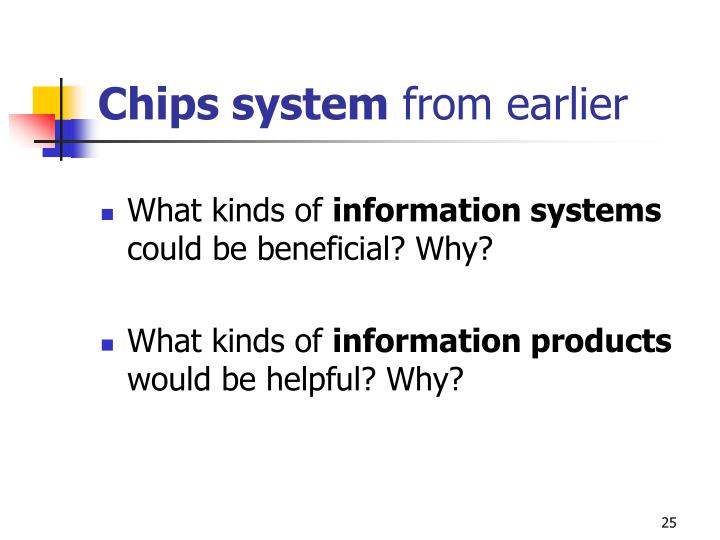 Chips system
