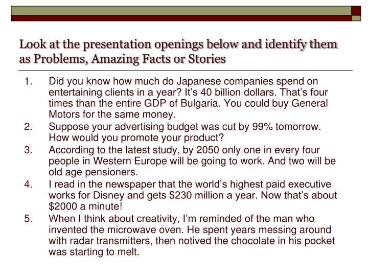 Look at the presentation openings below and identify them as Problems, Amazing Facts or Stories