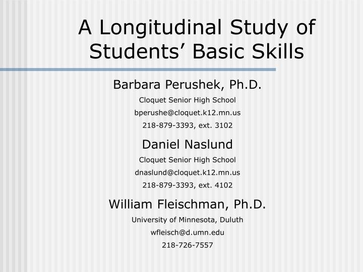 A longitudinal study of students basic skills
