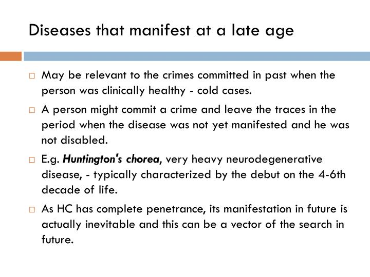 Diseases that manifest at a late age