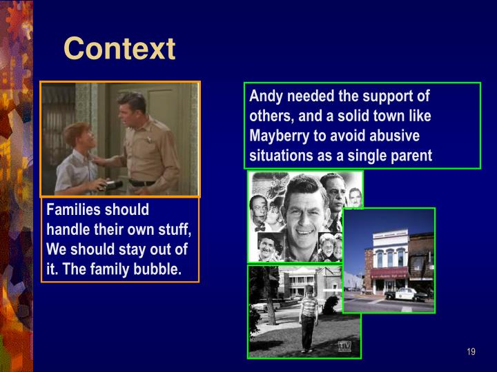 Andy needed the support of others, and a solid town like Mayberry to avoid abusive situations as a single parent