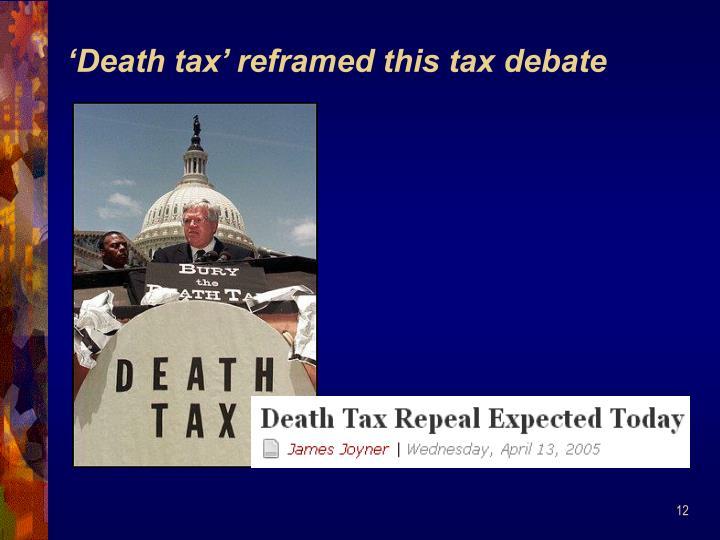 'Death tax' reframed this tax debate