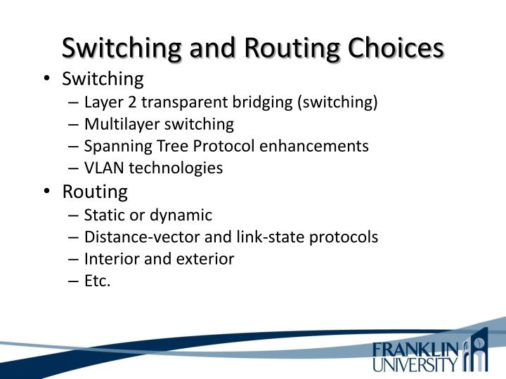 Switching and Routing Choices