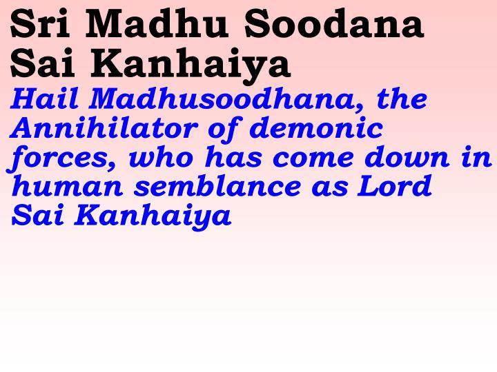 Sri Madhu Soodana Sai Kanhaiya