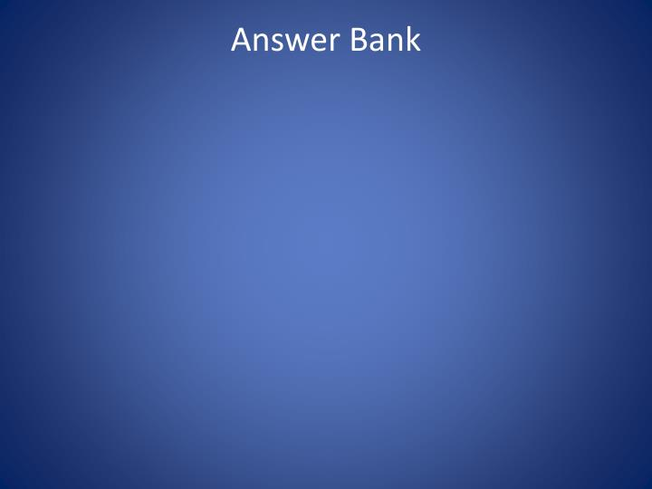 Answer Bank