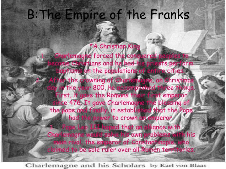 B:The Empire of the Franks
