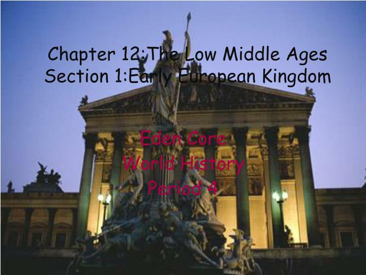Chapter 12 the low middle ages section 1 early european kingdom