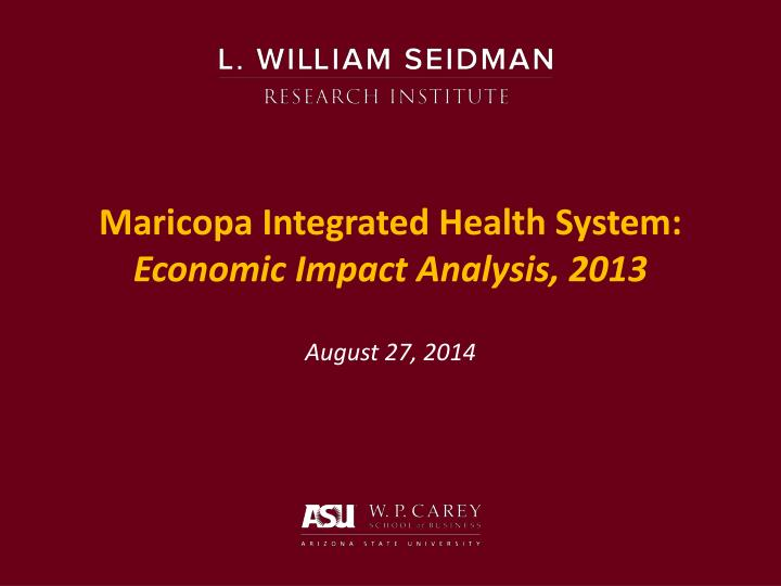 Maricopa integrated health system economic impact analysis 2013